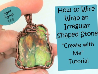 "How to Wire Wrap an Irregular Shaped Stone ""Create with Me"" Tutorial"