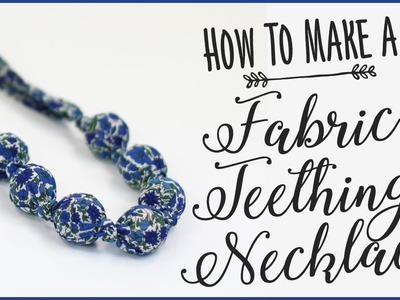 Knotted Fabric Necklace: How To Make Fidget Necklace For Teething Babies