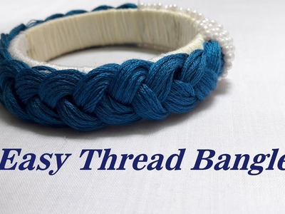 Latest thread bangles designs 2018.How to make thread bangles at home.Tutorial.Creation&you