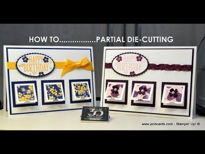 No.389 - HOW TO. . Partial Die-cutting - UK Stampin' Up! Independent Demonstrator