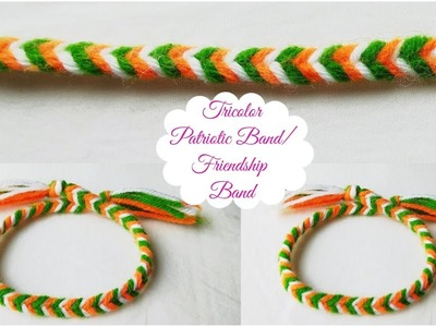 DIY Tricolor Patriotic Wrist Band.How to Make Easy Friendship Band.Independence Day Craft for Kids