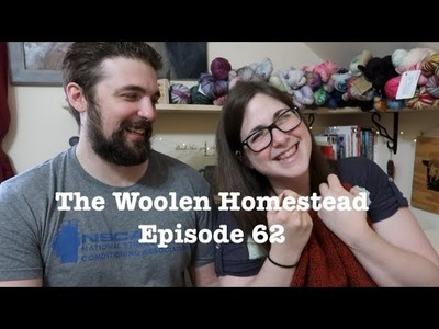 Episode 62- The Woolen Homestead - A Knitting Podcast