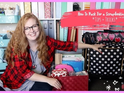 How To Pack for a Scrapbook Crop *TIPS + TRICKS* + + + INKIE QUILL