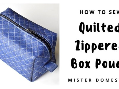 How to Sew a Quilted Zippered Box Pouch with Mister Domestic