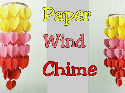Paper Wind Chime.How to make Wind Chime Out of Paper.Wind Chime Making with Paper Hearts