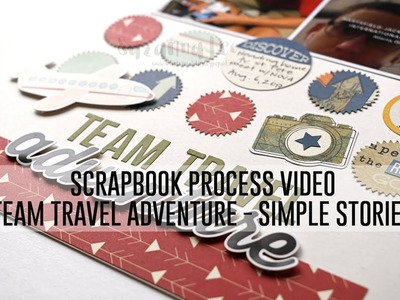 Scrapbook Process Video - Team Travel Adventures (Simple Stories - The Scraproom)