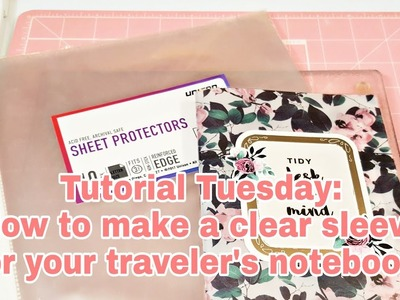 Tutorial Tuesday | How to make a clear sleeve for your traveler's notebook | Planning With Eli
