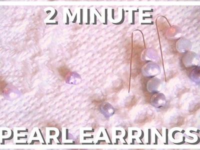 2 Minute DIY ♥ Pearl Earrings