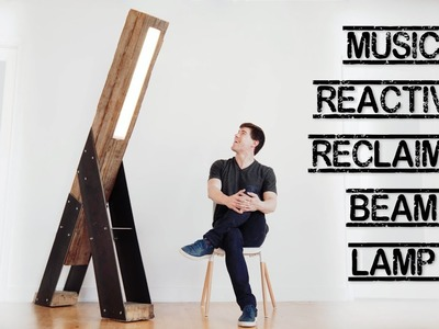 Music-Reactive LED Floor Lamp from a Reclaimed Beam || DIY || How to Make