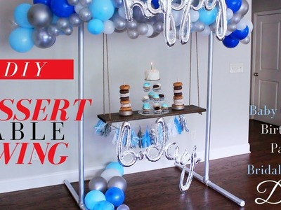 TRENDY DIY DESSERT TABLE SWING | DESSERT TABLE IDEAS for BABY SHOWER, BIRTHDAY PARTY, BRIDAL SHOWER