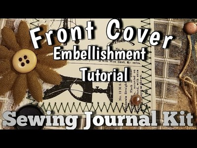 Decorating the Front Cover of our Journals - Sewing Journal Kit Tutorial