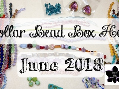 Dollar Bead Box - Extra Beads and Jewelry Making Order - June 2018!