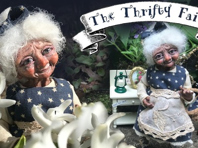 Making Beatrice the Thrifty Fairy ~ Polymer Clay Fairy Art Doll