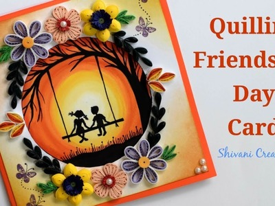 Quilling Friendship Day Card. DIY Friendship Day Card