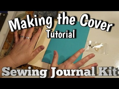Sewing Journal Kit - Making the Cover Tutorial - Let's Have Some Fun!!