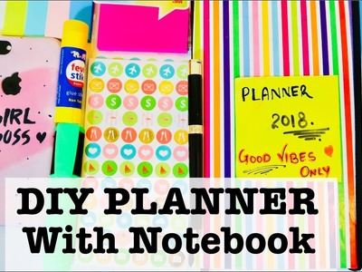 DIY Planner 2018 | Make your Life Organize with Planner | Easy & Budget Friendly