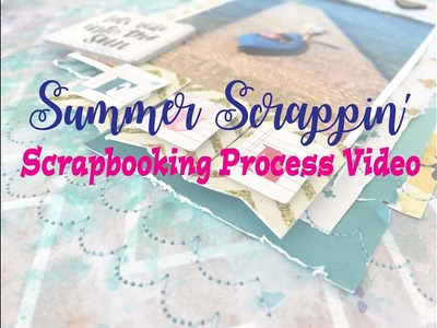 """Summer Scrappin' 2018 Day 2- Scrapbooking Process #162- """"Let's Ride Into the Sun"""""""