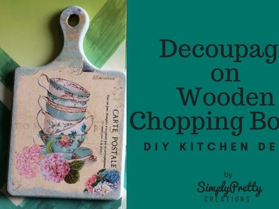 Decoupage on Wooden Chopping Board |Home Decor| |SimplyPretty Creations|
