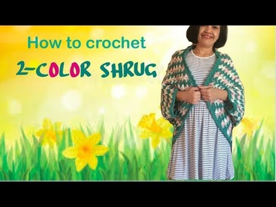 How to crochet 2-color SHRUG