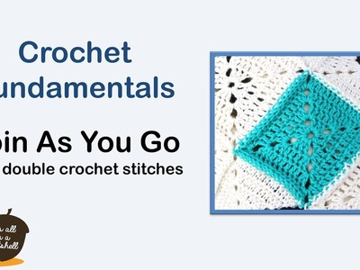 Join as You Go with double crochet - JAYG - Crochet Fundamentals #37
