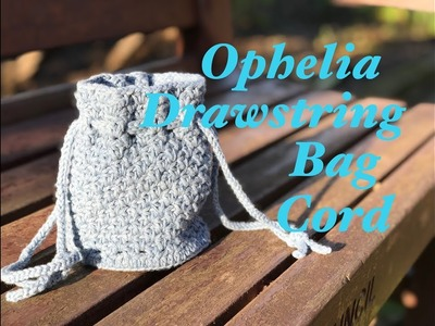 Ophelia Talks about a Drawstring Cord for the Ophelia Bag