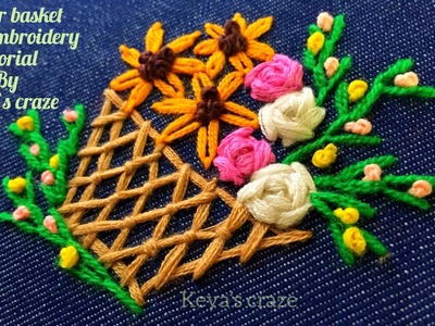Flower basket hand embroidery tutorial for beginners | keya's craze |2018