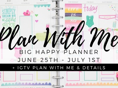 My First BIG HAPPY PLANNER® Plan With Me! | June 25-July1st + IGTV Details | At Home With Quita