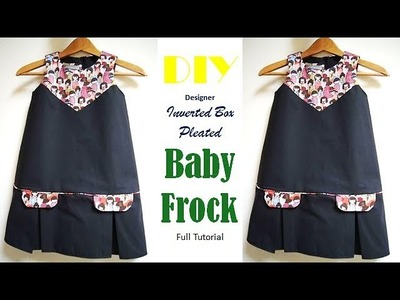 DIY Designer Inverted Box Pleated baby Frock Full Tutorial