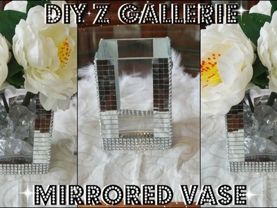 DIY Z GALLERIE INSPIRED MIRRORED VASE | DIY QUICK AND EASY HOME DECOR 2018