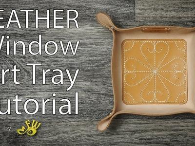 Leather Window Art Tray Tutorial by Fischer Workshops (Full HD)