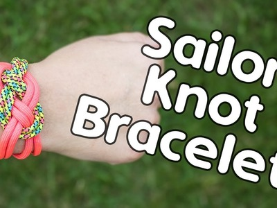 How To Make A Sailor Knot Paracord Bracelet