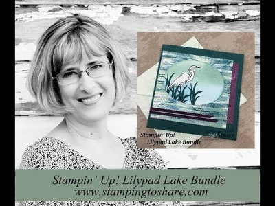 How to Make a Square Card with the NEW LIlypad Lake Bundle!