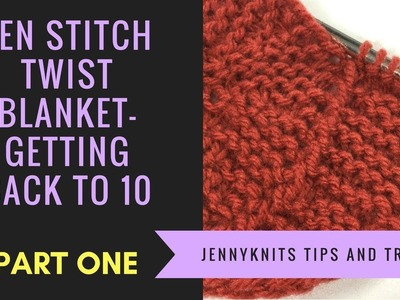 10 Stitch Twist Blanket - PART ONE Getting back to 10 stitches after beginning circle.