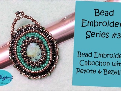 Bead Embroidery Series - #3 Beaded Cabochon Pendant