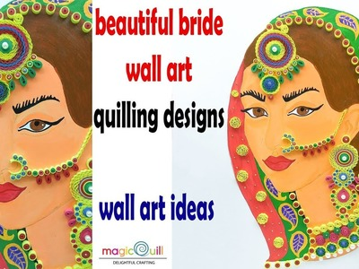 Beautiful bride wall art | wall art ideas | quilling designs | home decor | Magic Quill