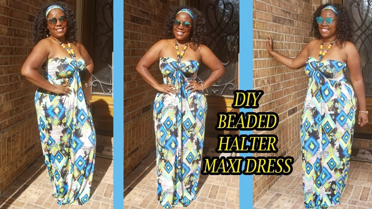 DIY MAXI HALTER DRESS WITH BEADED STRAPS | HOW TO SEW A MAXI DRESS EASY