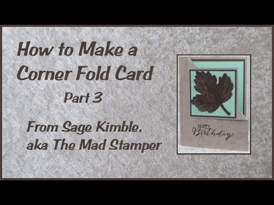 How to Make a Corner Fold Card Part 3