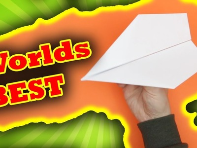 How to make the WORLDS BEST Paper Planes