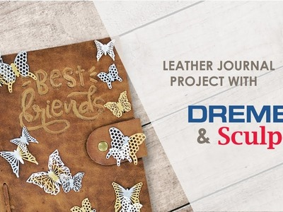 Make Your Own Leather Journal with Dremel & Sculpey | DIY Project Inspiration – Part 1