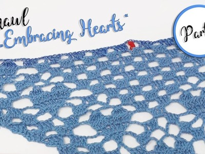 Shawl Embraced Hearts Part 1