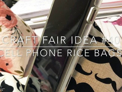 Craft Fair Series 2018-Cell Phone Rice Bags!