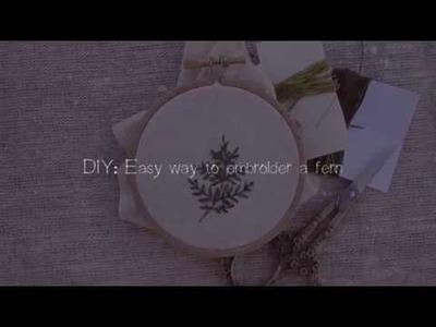 DIY: Easy way to embroider a fern