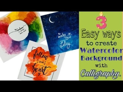 3 DIY Watercolor background with Calligraphy |  Easy Wall-Decor Ideas ||  HD 2018