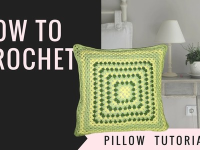 How to Crochet a Pillow (granny square) tutorial
