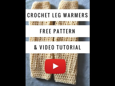 How to crochet leg warmers video tutorial