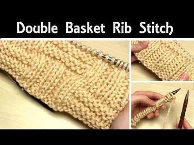 How to Knit: Double Basket Rib Stitch | Easy Knit.Purl Basketweave Pattern