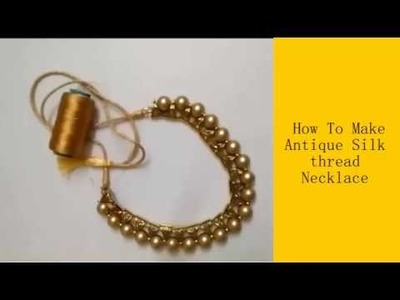 How To Make Antique Silk thread Necklace