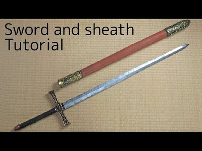 Sword and sheath tutorial [How to make props]