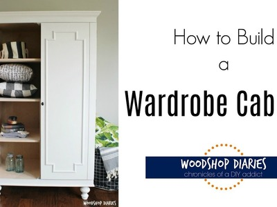 How to Build a DIY Armoire Wardrobe Storage Cabinet