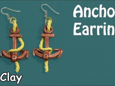 Diy Earrings - How to make  an Anchor  -Polymer clay tutorial